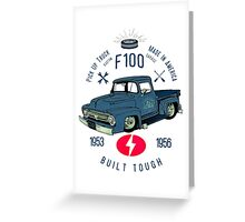 Ford F100 Truck Built Tough Greeting Card