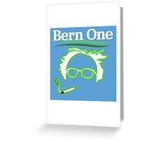 BERN ONE!! SMOKE 4 BERNIE - 2016! 410 BERNIE SANDERS Greeting Card