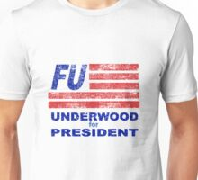 FRANK UNDERWOOD FOR PRESIDENT 2016 - FU Unisex T-Shirt