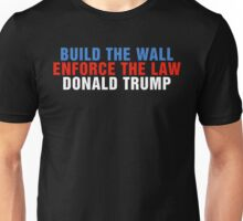 Build The Wall Enforce The Law Donald Trump Unisex T-Shirt