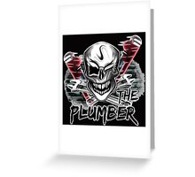 "Plumber Skull 2: ""The Plumber""  Greeting Card"