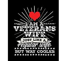 I Am A Veterans Wife T Shirt Photographic Print