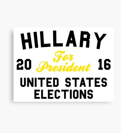 Hillary For President United States Elections Canvas Print
