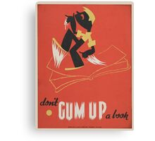 Vintage poster - Don't Gum Up a Book Canvas Print