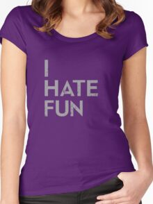 I Hate Fun Women's Fitted Scoop T-Shirt