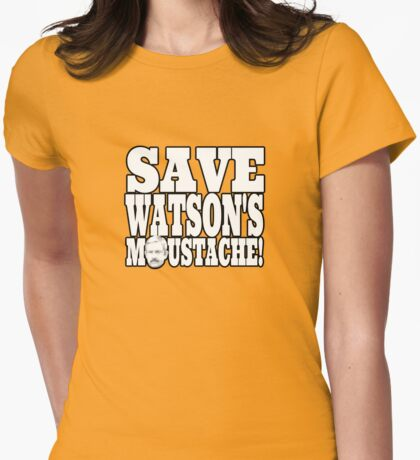Save Watson's Moustache Womens Fitted T-Shirt