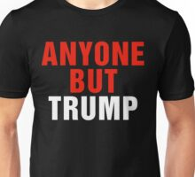 Anyone But Trump Unisex T-Shirt