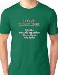 Deadlines Unisex T-Shirt