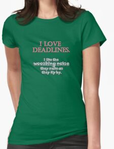 Deadlines Womens Fitted T-Shirt