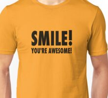 Smile! You're awesome! Unisex T-Shirt