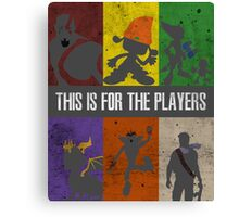 This is for the players Canvas Print