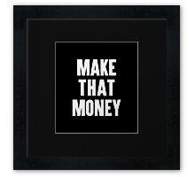 Make That Money Framed Print