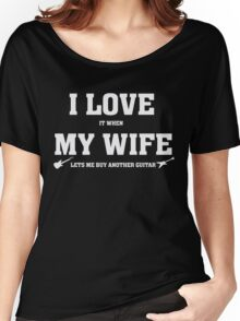I Love It When My Lets Me Buy Another Guitar - Funny T-Shirt Women's Relaxed Fit T-Shirt