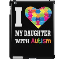 I Love My Daughter With Autism - Heart Puzzle - Awareness T Shirt iPad Case/Skin