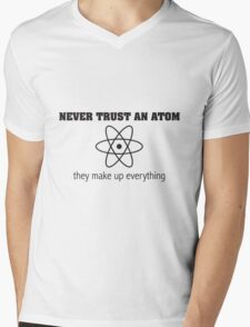 Never Trust an Atom They Make Up Everything Mens V-Neck T-Shirt