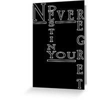 Never Regret Greeting Card