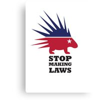 Stop Making Laws - Libertarian Party Canvas Print