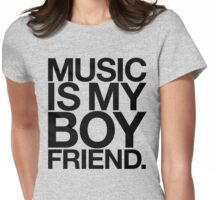 Music Is My Boyfriend. Womens Fitted T-Shirt
