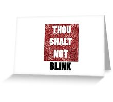 Thou shall not blink Greeting Card