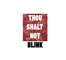 Thou shall not blink Photographic Print