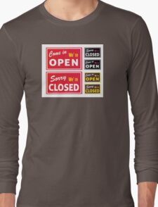 Open and Closed store signs. Come in or we are actually closed Long Sleeve T-Shirt