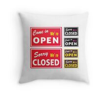 Open and Closed store signs. Come in or we are actually closed Throw Pillow