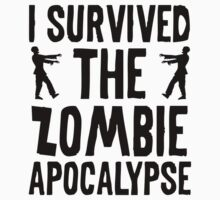 I Survived The Zombie Apocalypse by DesignFactoryD
