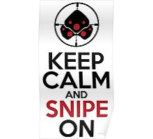 Keep Calm and Snipe On Poster