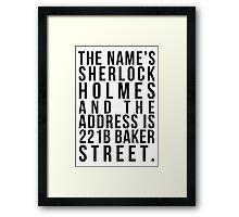 The Name's Sherlock Holmes....... Framed Print