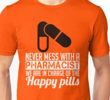 pharmacist are in charge of happy pills Unisex T-Shirt