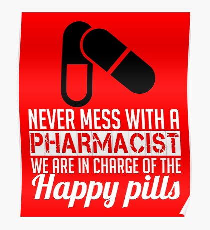 pharmacist are in charge of happy pills Poster