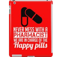 pharmacist are in charge of happy pills iPad Case/Skin