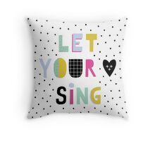 Let your heart sing Throw Pillow