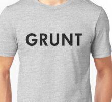 Grunt Unisex T-Shirt