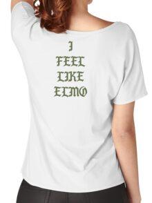 I Feel Like Elmo Women's Relaxed Fit T-Shirt