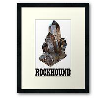 Smoky Quartz Rockhound Framed Print
