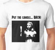 Put the Candle Back Unisex T-Shirt