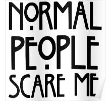 Normal People Scare Me - AHS Poster