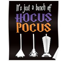 It's Just A Bunch Of Pocus Hocus Halloween T-Shirt !!! Poster
