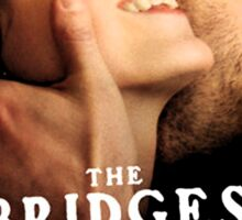 The Bridges of Madison County Sticker