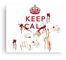 Keep Calm Theory- BLOODY Canvas Print