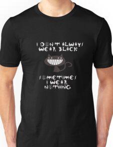 I Don't Always Wear Black Unisex T-Shirt