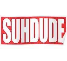 suh dude Poster