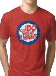 I Can Do What I Want Tri-blend T-Shirt
