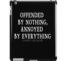 Offended By Nothing, Annoyed By Everything  iPad Case/Skin