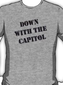 Down With the Capitol. T-Shirt