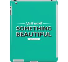 Something Beautiful iPad Case/Skin