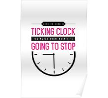 Life is Like a Ticking Clock Poster