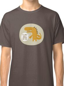 The Not Real Dinosaur Classic T-Shirt