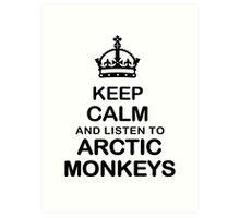 Keep Calm And Listen To Arctic Monkeys Art Print